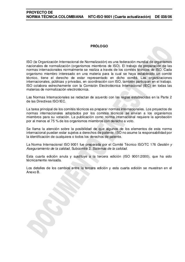 PROYECTO DENORMA TÉCNICA COLOMBIANA                NTC-ISO 9001 (Cuarta actualización)         DE 038/06                  ...