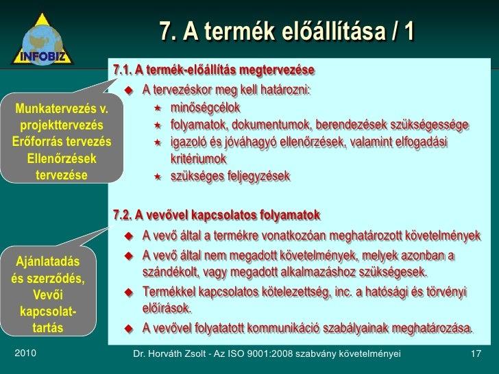 7. A termék előállítása / 1                    7.1. A termék-előállítás megtervezése                       A tervezéskor ...