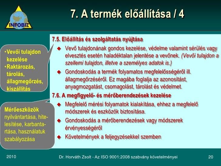 7. A termék előállítása / 4                        7.5. Előállítás és szolgáltatás nyújtása                          Vevő...