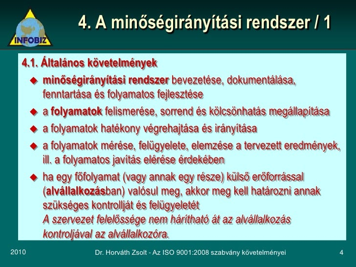 4. A minőségirányítási rendszer / 1    4.1. Általános követelmények      minőségirányítási rendszer bevezetése, dokumentá...