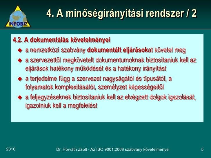4. A minőségirányítási rendszer / 2    4.2. A dokumentálás követelményei      a nemzetközi szabvány dokumentált eljárások...