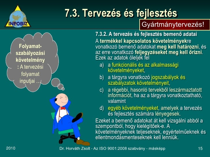 7.3. Tervezés és fejlesztés                                                                   Gyártmánytervezés!          ...