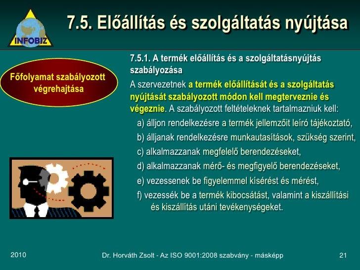 7.5. Előállítás és szolgáltatás nyújtása                               7.5.1. A termék előállítás és a szolgáltatásnyújtás...