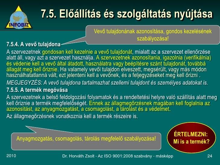 7.5. Előállítás és szolgáltatás nyújtása                                          Vevő tulajdonának azonosítása, gondos ke...