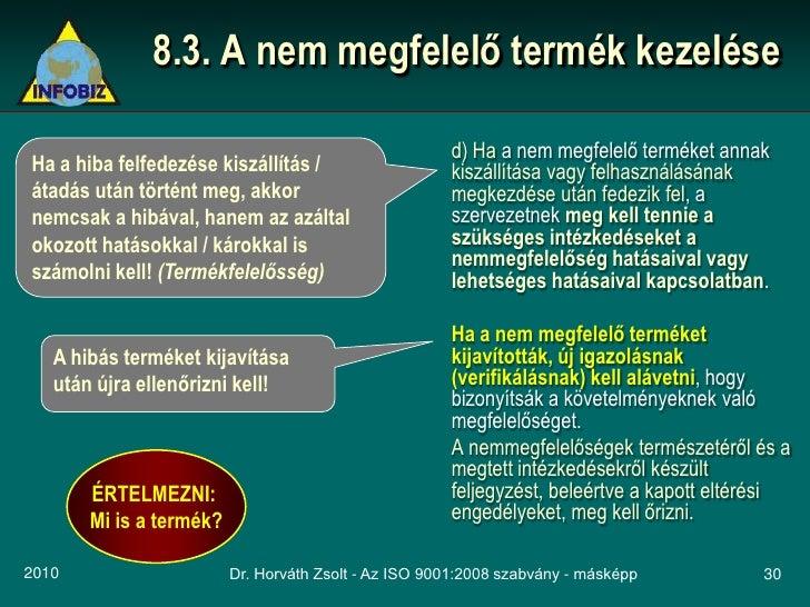 8.3. A nem megfelelő termék kezelése                                                        d) Ha a nem megfelelő terméket...