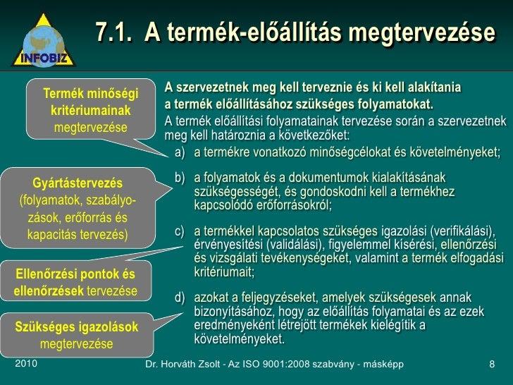 7.1. A termék-előállítás megtervezése         Termék minőségi        A szervezetnek meg kell terveznie és ki kell alakítan...