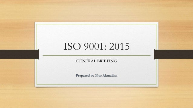 ISO 9001: 2015 GENERAL BRIEFING