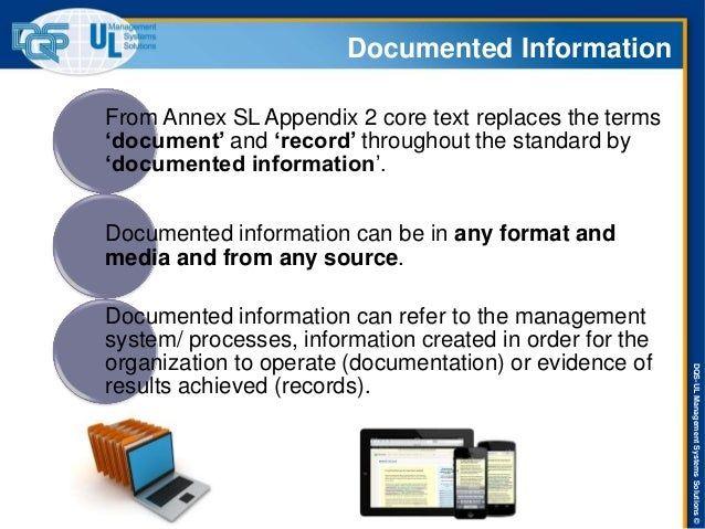 DQS-UL Management Systems Solutions ©  ISO/TC 176/SC 2/WG23 N063  Documented Information  From Annex SL Appendix 2 core te...