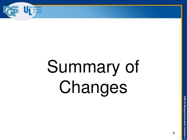 DQS-UL Management Systems Solutions ©  Summary of Changes  8