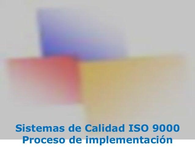 Sistemas de Calidad ISO 9000 Proceso de implementación