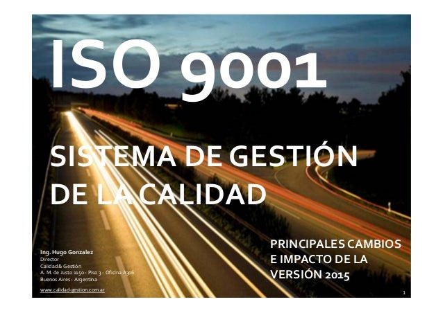 www.calidad‐gestion.com.ar SISTEMADEGESTIÓN DELACALIDAD 1 PRINCIPALESCAMBIOS EIMPACTODELA VERSIÓN2015 www.calid...