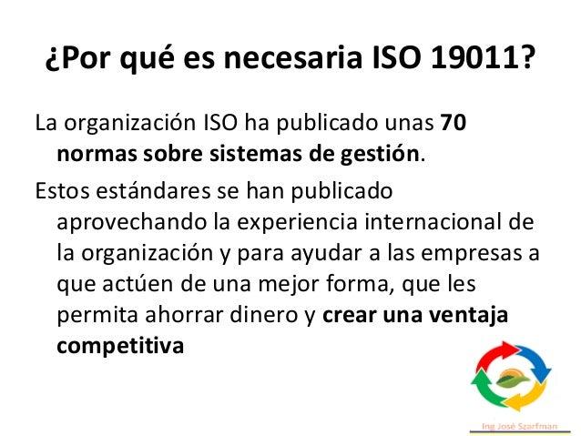 ¿Por qué es necesaria ISO 19011? La organización ISO ha publicado unas 70 normas sobre sistemas de gestión. Estos estándar...