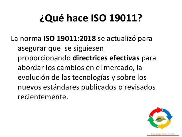 ¿Qué hace ISO 19011? La norma ISO 19011:2018 se actualizó para asegurar que se siguiesen proporcionando directrices efecti...