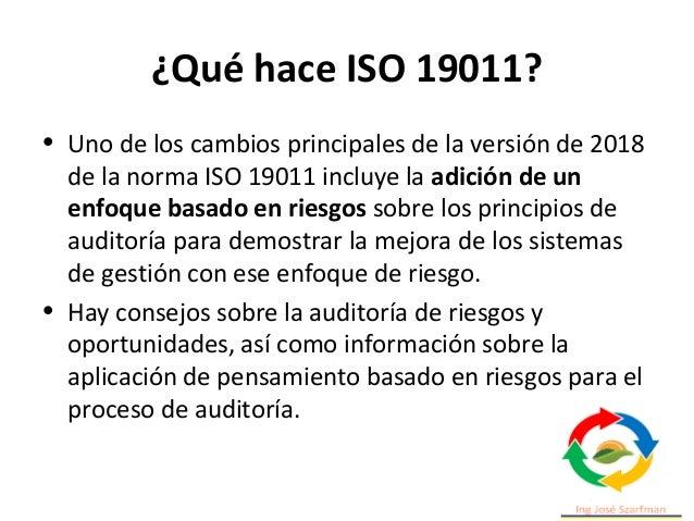 ¿Qué hace ISO 19011? • Uno de los cambios principales de la versión de 2018 de la norma ISO 19011 incluye la adición de un...