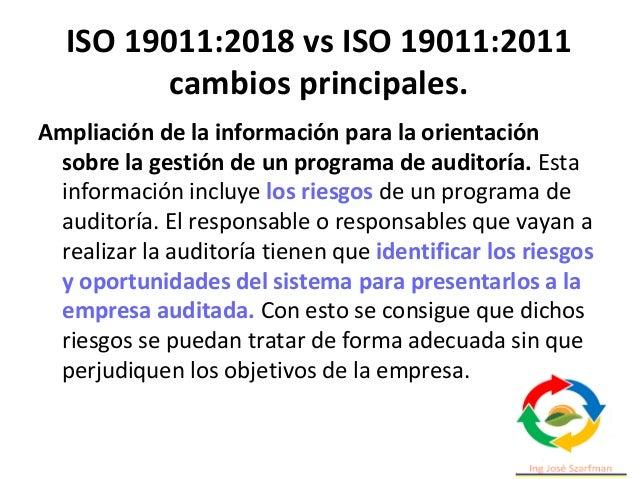 ISO 19011:2018 vs ISO 19011:2011 cambios principales. Ampliación de la información para la orientación sobre la gestión de...