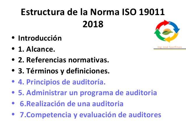 Estructura de la Norma ISO 19011 2018 • Introducción • 1. Alcance. • 2. Referencias normativas. • 3. Términos y definicion...