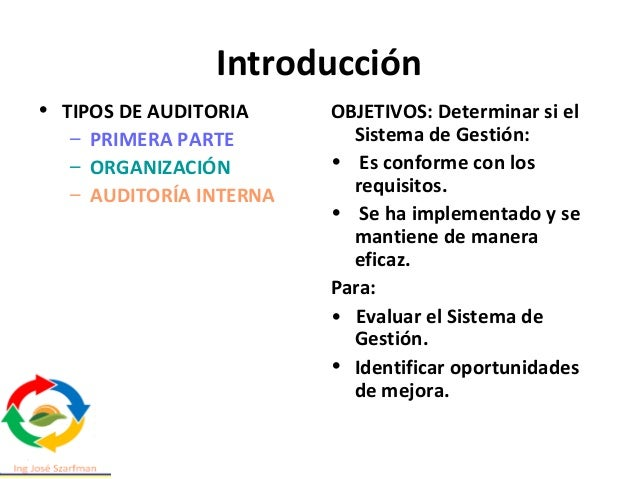 Introducción • TIPOS DE AUDITORIA – TERCERA PARTE – CERTIFICADORA – AUDITORÍA EXTERNA OBJETIVOS: • Evaluar la capacidad pa...