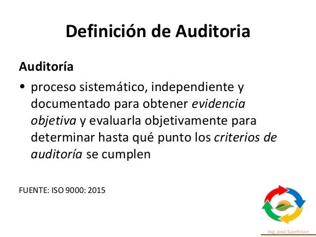 Requisitos fundamentales para una Auditoría Efectiva: • Apoyo de la Dirección. • Auditores entrenados. • Independencia de ...