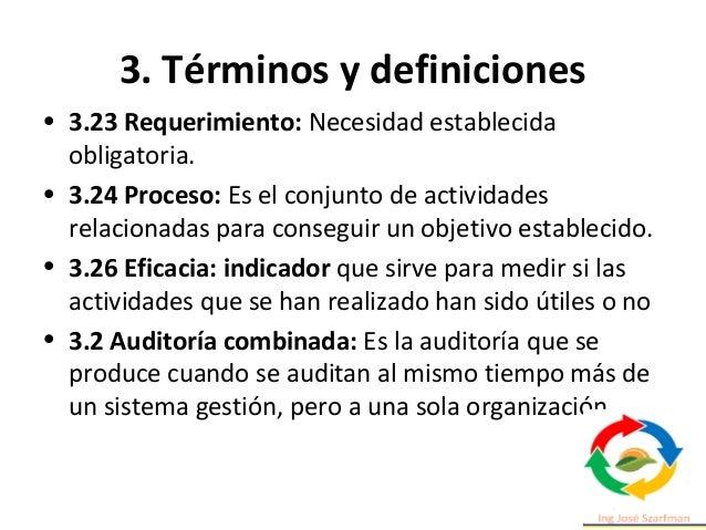 3. Términos y definiciones • 3.4 programa de auditoria arreglos para un conjunto de una o más auditorías planificadas para...