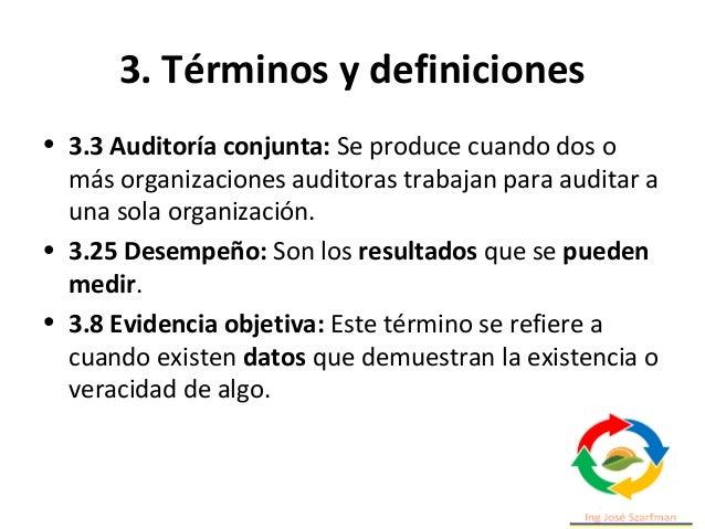3. Términos y definiciones Gestión de Riesgos: Incluir el tema de gestión de riesgos en la auditoría. No solo para planear...