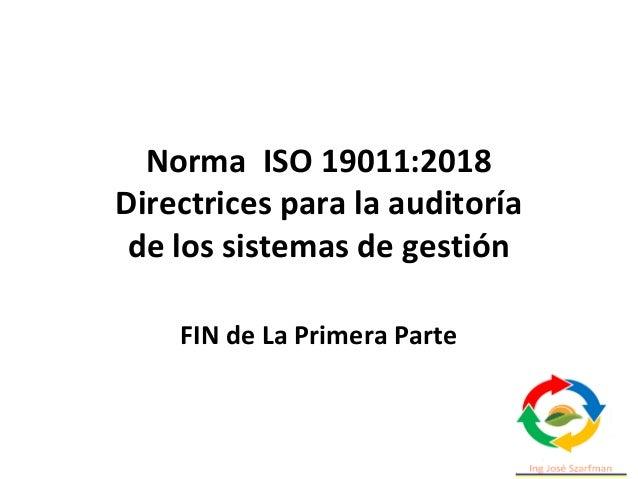 Es significativo hacer referencia a que la norma ISO 19011: 2018 no establece ningún tipo de referencias normativas , sino...