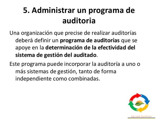 5. Administrar un programa de auditoria La implementación del programa de auditoría debe ser monitoreada y medida de forma...