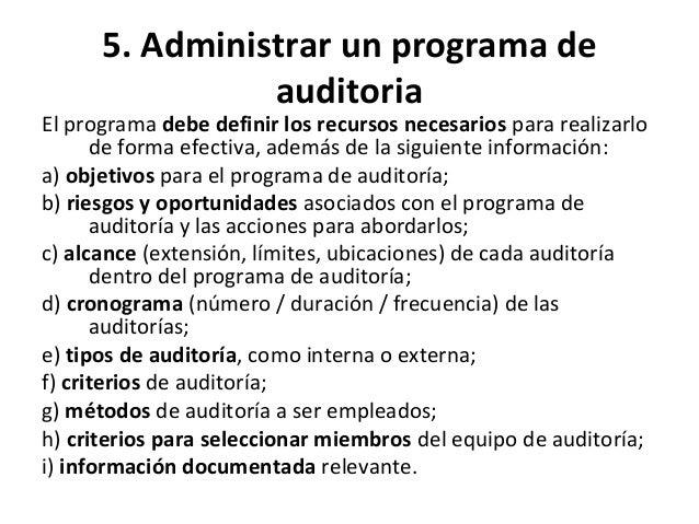 5. Administrar un programa de auditoria • La dirección debe asegurarse que los objetivos del programa de auditoría se esta...