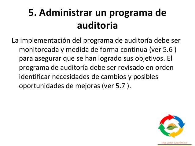 5. Administrar un programa de auditoria • Debe ofrecerse prioridad a la asignación de los recursos del programa de auditor...