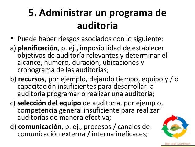 5. Administrar un programa de auditoria Las oportunidades para mejorar el programa de auditoría pueden incluir: - permitir...