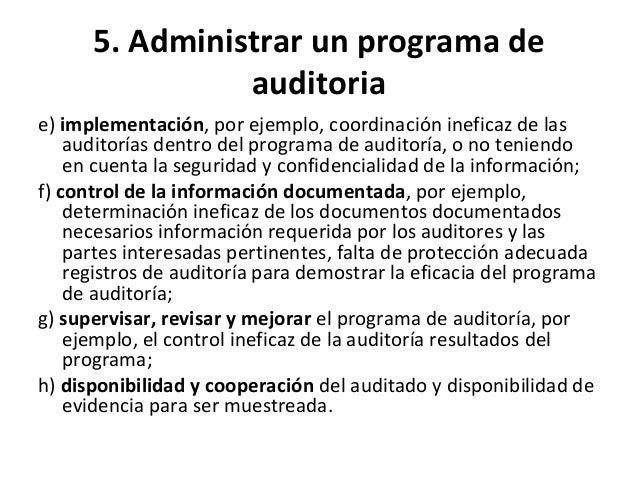 5. Administrar un programa de auditoria • La implementación del programa de auditoría según la norma ISO 19011 debe seguir...
