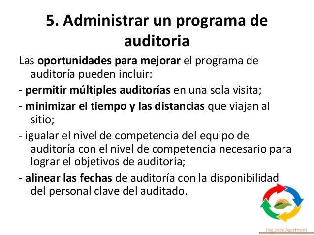 5. Administrar un programa de auditoria Los objetivos del programa de auditoría deben ser coherentes y servir de apoyo a l...