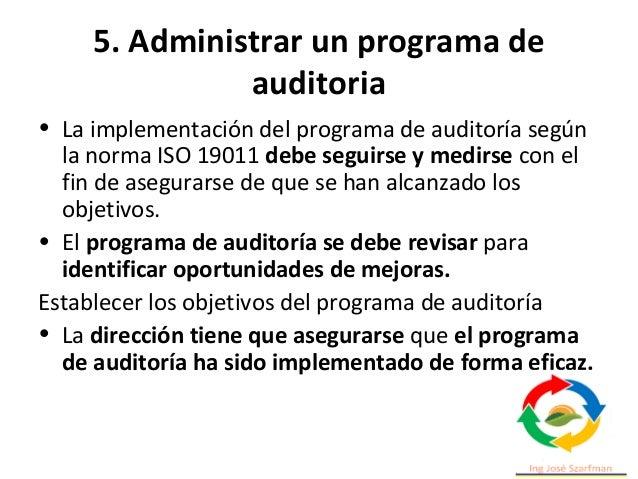 5. Administrar un programa de auditoria Los objetivos pueden considerar lo siguiente: • Prioridades de la dirección • Prop...