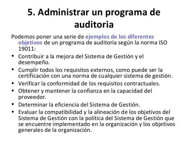 6. Realización de una auditoría. • Esta cláusula define las guías para organizar y realizar una auditoría conforme al prog...