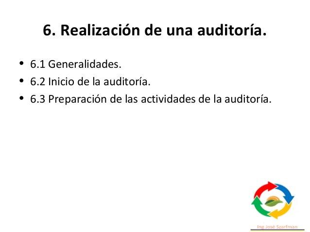 6. Realización de una auditoría. • Las actividades de auditoría según la norma ISO 19011 se llevan a cabo según una secuen...