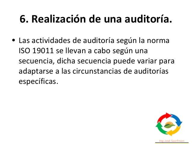 6. Realización de una auditoría. • El grado de detalle debe ser coherente con la familiaridad del auditado con el proceso ...