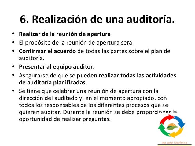 6. Realización de una auditoría. • Para otras situaciones de auditoría, la norma ISO 19011, la reunión puede que se realic...