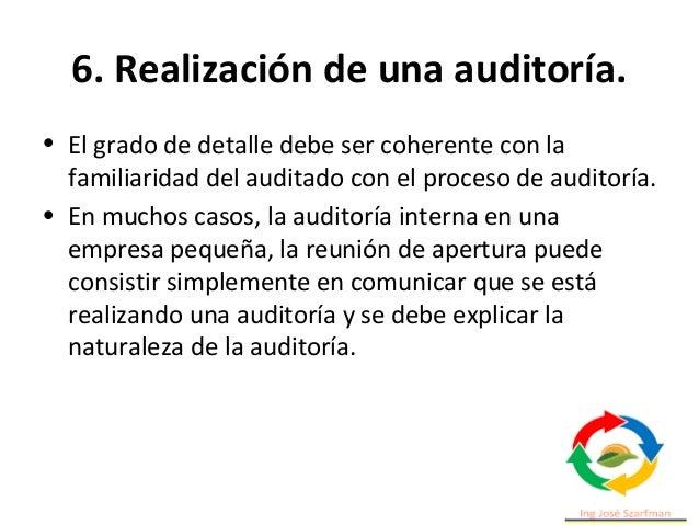 6. Realización de una auditoría. • Presentar a los participantes, incluyendo todos los observadores, además de realizar un...