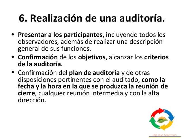 6. Realización de una auditoría. • Confirmar todos los canales de comunicación entre el equipo auditor y el auditado. • Co...