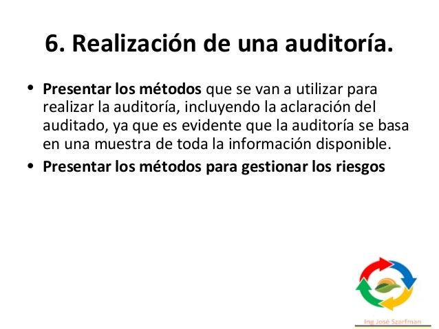 6. Realización de una auditoría. • Información del método de presentación de la información sobre hallazgos de la auditorí...