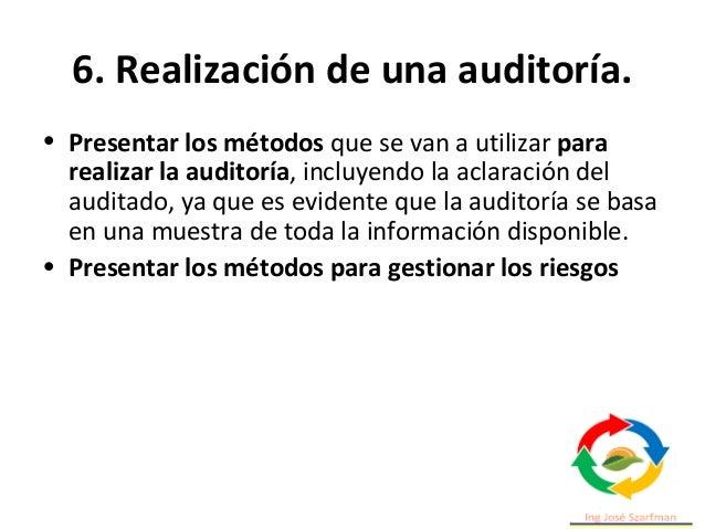 6. Realización de una auditoría. • La cantidad de detalles proporcionados en el plan de auditoría debe reflejar el alcance...