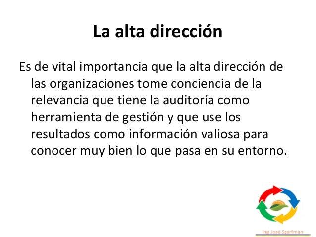 La alta dirección Es de vital importancia que la alta dirección de las organizaciones tome conciencia de la relevancia que...