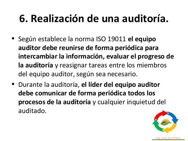 6. Realización de una auditoría. • Cuando las evidencias de la auditorías disponibles indican que los objetivos de la mism...