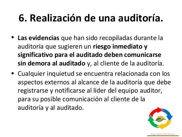 6. Realización de una auditoría. • Cualquiera de todas las necesidades que surjan sobre cambios en el plan de auditoría de...