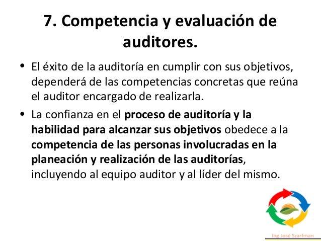 7. Competencia y evaluación de auditores. El proceso de Competencia y evaluación de auditores debería: a) Determinar la co...