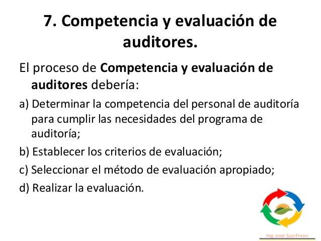 7. Competencia y evaluación de auditores. Competencias y habilidades esenciales de un auditor de calidad 1.- Debe mostrar ...