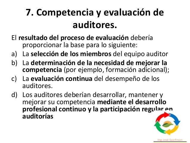 7. Competencia y evaluación de auditores. 4.- Mantener cierta distancia y diplomacia en el trato con las diferentes person...