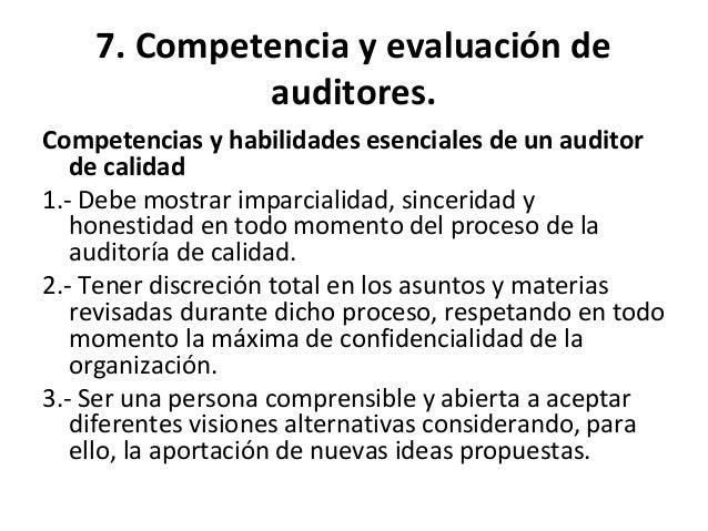 7. Competencia y evaluación de auditores. 6.- Debe ser una persona muy observadora, con capacidad de que los pequeños deta...