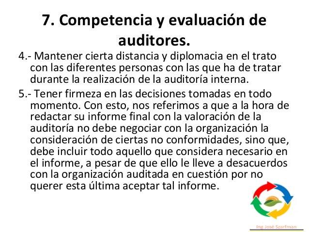 7. Competencia y evaluación de auditores. 10.- Las conclusiones finales a las que le lleve la auditoría debe estar fundame...