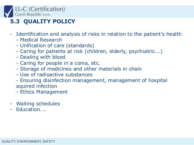 healthcare policy and quality Quality policy at aster dm healthcare, we subscribe to the view that quality is the outcome of all activities that take place within the organization total quality management (tqm), a discipline and philosophy of management which institutionalizes planned and continuous improvement is instituted in our group.