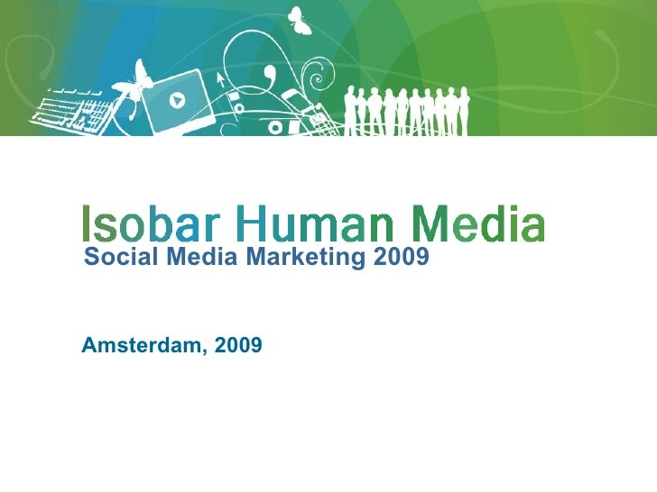 Amsterdam, 2009 Social Media Marketing 2009